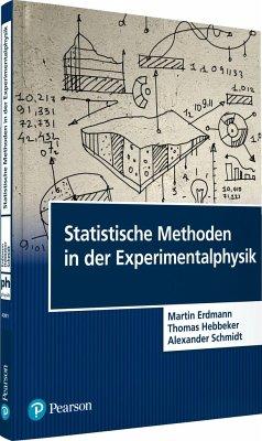Statistische Methoden in der Experimentalphysik - Erdmann, Martin; Hebbeker, Thomas; Schmidt, Alexander