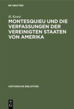 Montesquieu und die Verfassungen der Vereinigten Staaten von Amerika - Knust, H.