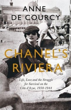 Chanel's Riviera - De Courcy, Anne