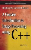 A Concise Introduction to Image Processing using C++ (eBook, PDF)