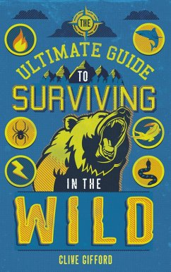 The Ultimate Guide to Surviving in the Wild (eBook, ePUB) - Gifford, Clive