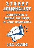 Street Journalist: Understand and Report the News in Your Community