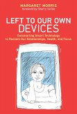 Left to Our Own Devices (eBook, ePUB)