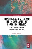 Transitional Justice and the 'Disappeared' of Northern Ireland (eBook, PDF)