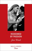 Redeemed By Passion (Mills & Boon Desire) (Dynasties: Secrets of the A-List, Book 4) (eBook, ePUB)