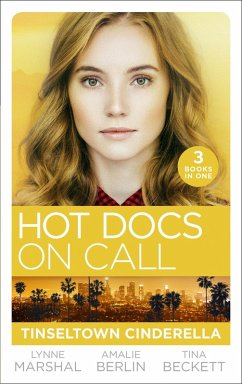 Hot Docs On Call: Tinseltown Cinderella: His Pregnant Sleeping Beauty (The Hollywood Hills Clinic) / Taming Hollywood's Ultimate Playboy (The Hollywood Hills Clinic) / Winning Back His Doctor Bride (The Hollywood Hills Clinic) (eBook, ePUB) - Marshall, Lynne; Berlin, Amalie; Beckett, Tina