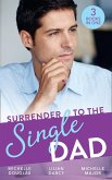 Surrender To The Single Dad: The Man Who Saw Her Beauty / It Began with a Crush / Suddenly a Father (eBook, ePUB)