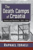 The Death Camps of Croatia (eBook, ePUB)