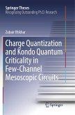 Charge Quantization and Kondo Quantum Criticality in Few-Channel Mesoscopic Circuits