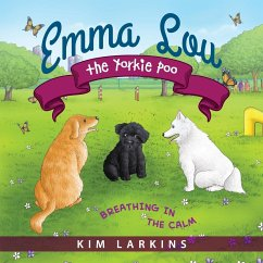 Emma Lou the Yorkie Poo: Breathing in the Calm