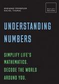 Understanding Numbers: Simplify life's mathematics. Decode the world around you. (eBook, ePUB)