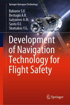 Development of Navigation Technology for Flight Safety (eBook, PDF) - Baburov S.V.; Bestugin A.R.; Galyamov A.M.; Sauta O.I.; Shatrakov Y.G.