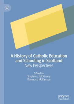 A History of Catholic Education and Schooling in Scotland (eBook, PDF)