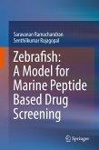 Zebrafish: A Model for Marine Peptide Based Drug Screening (eBook, PDF)