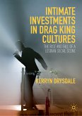 Intimate Investments in Drag King Cultures (eBook, PDF)