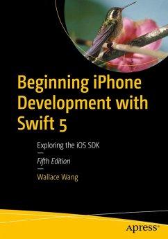 Beginning iPhone Development with Swift 5 (eBook, PDF) - Wang, Wallace