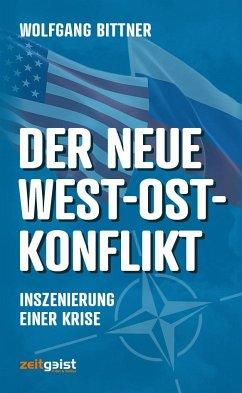 Der neue West-Ost-Konflikt - Bittner, Wolfgang