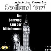 Scotland Yard, Schach dem Verbrechen, Folge 1: Am Samstag kam der Mittelsmann (MP3-Download)