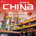 China für Anfänger - Eine faszinierende Welt entdecken (Ungekürzt) (MP3-Download)