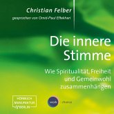 Die innere Stimme - Wie Spiritualität, Freiheit und Gemeinwohl zusammenhängen (Ungekürzt) (MP3-Download)