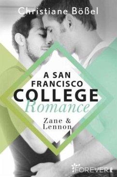 Zane & Lennon - A San Francisco College Romance - Bößel, Christiane