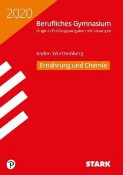 Abiturprüfung Berufliches Gymnasium 2020 - Ernährung und Chemie - BaWü