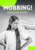 Mobbing? Ursachen, Schutz und Abhilfe