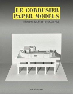 Le Corbusier Paper Models - Hagan-Guirey, Marc
