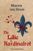 Die Lilie in Kardinalrot (eBook, ePUB)