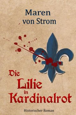 Die Lilie in Kardinalrot (eBook, ePUB) - Strom, Maren von