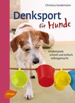 Denksport für Hunde (eBook, ePUB) - Sondermann, Christina
