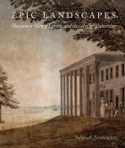 Epic Landscapes: Benjamin Henry Latrobe and the Art of Watercolor