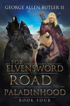 Fox Elvensword the Road to Paladinhood