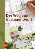 Der Weg zum Gartenentwurf (eBook, ePUB)