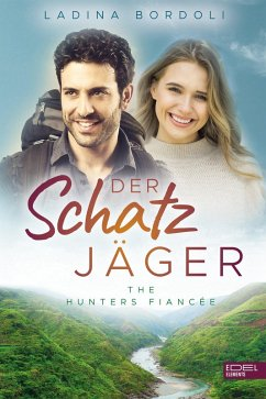 The Hunters Fiancée / Der Schatzjäger Bd.4 (eBook, ePUB) - Bordoli, Ladina