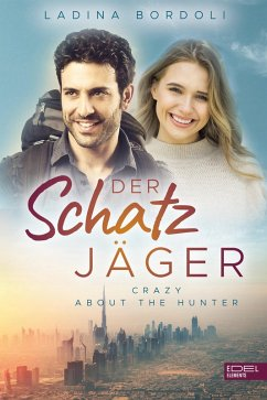 Crazy About The Hunter / Der Schatzjäger Bd.3 (eBook, ePUB) - Bordoli, Ladina