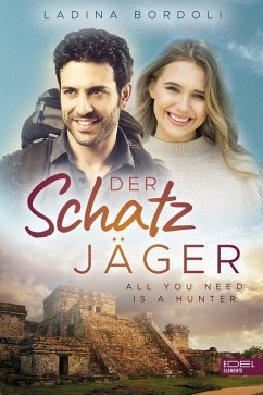 All You Need Is A Hunter / Der Schatzjäger Bd.5 (eBook, ePUB) - Bordoli, Ladina