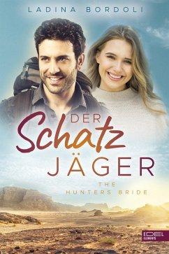 The Hunters Bride / Der Schatzjäger Bd.6 (eBook, ePUB) - Bordoli, Ladina