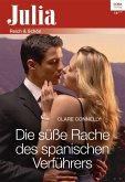 Die süße Rache des spanischen Verführers (eBook, ePUB)