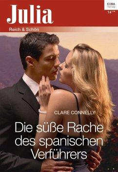 Die süße Rache des spanischen Verführers (eBook, ePUB) - Connelly, Clare