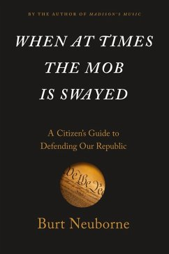 When at Times the Mob Is Swayed (eBook, ePUB) - Neuborne, Burt
