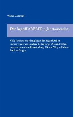Der Begriff ARBEIT in Jahrtausenden (eBook, ePUB)