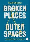 Broken Places & Outer Spaces (eBook, ePUB)