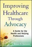 Improving Healthcare Through Advocacy (eBook, ePUB)