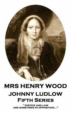Johnny Ludlow - Fifth Series (eBook, ePUB) - Wood, Mrs Henry