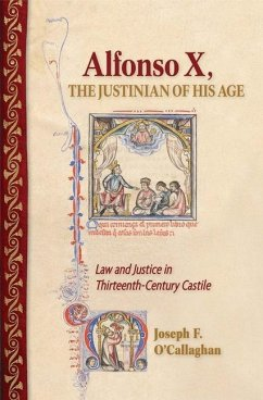 Alfonso X, the Justinian of His Age (eBook, PDF)