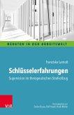 Schlüsselerfahrungen: Supervision im therapeutischen Strafvollzug (eBook, PDF)