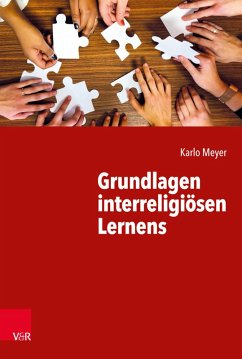 Grundlagen interreligiösen Lernens (eBook, PDF) - Meyer, Karlo