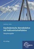Hauptausgabe mit CD-ROM Gesetzessammlung Wirtschaft / Kaufmännische Betriebslehre mit Volkswirtschaftslehre