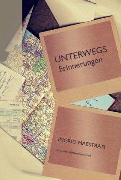 Unterwegs - Maestrati, Ingrid